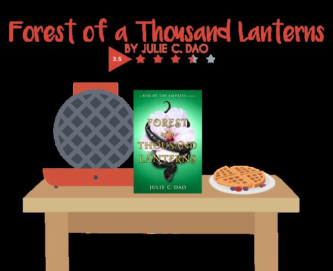 Forest Of A Thousand Lanterns Julie C Dao Novels And Waffles